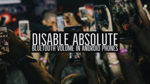 Disable Absolute Bluetooth Volume on Android
